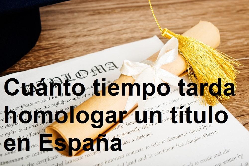 cuánto tiempo tarda homologar un título en España