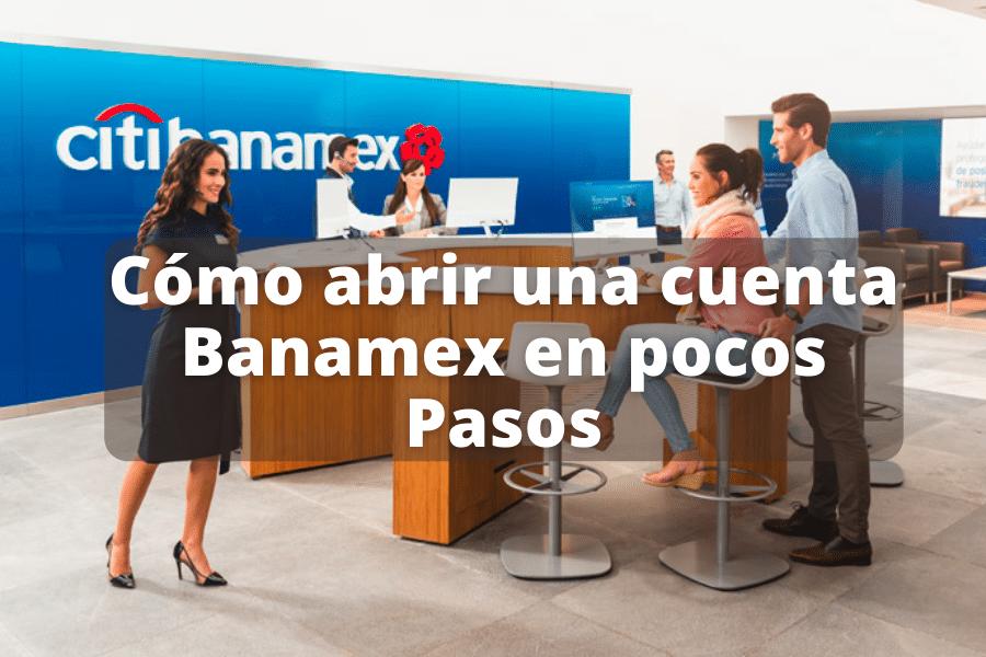como abrir una cuenta en banamex